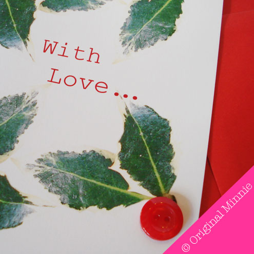 Original Minnie Hand finished With Love Christmas holly card with button
